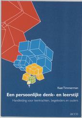 Een persoonlijke denk- en leerstijl : handleiding voor leerkrachten, begeleiders en ouders
