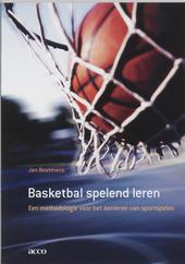 Basketbal spelend leren : een methodologie voor het aanleren van sportspelen