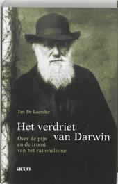 Het verdriet van Darwin : over de pijn en de troost van het rationalisme