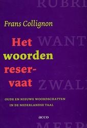 Het woordenreservaat : oude en nieuwe woordschatten in de Nederlandse taal