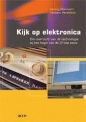 Kijk op elektronica : een overzicht van dé technologie bij het begin van de 21ste eeuw