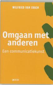 Omgaan met anderen : een communicatiekunst