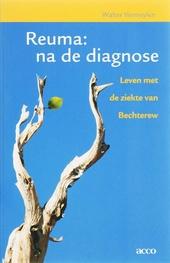 Reuma : na de diagnose : leven met de ziekte van Bechterew