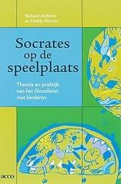 Socrates op de speelplaats : theorie en praktijk van het filosoferen met kinderen