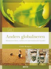 Anders globaliseren : mensenrechten, milieu en internationale handel