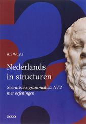 Nederlands in structuren : socratische grammatica NT2 met oefeningen