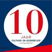10 jaar cultuur- en jeugdbeleid in Vlaanderen