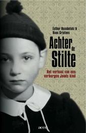 Achter de stilte : het verhaal van een verborgen Joods kind