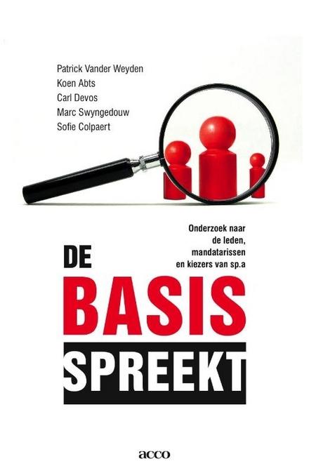 De basis spreekt : onderzoek naar de leden, mandatarissen en kiezers van sp.a