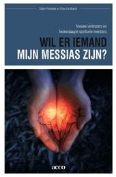 Wil er iemand mijn messias zijn? : nieuwe verlossers en hedendaagse spirituele meesters