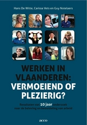 Werken in Vlaanderen : vermoeiend of plezierig? : resultaten van 10 jaar onderzoek naar de beleving en beoordeling ...