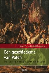 Een geschiedenis van Polen : de strijd van de witte adelaar