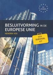 Besluitvorming in de Europese Unie : een survival kit