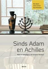 Sinds Adam en Achilles : Bijbel en mythologie in de Europese literatuur