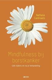 Mindfulness bij borstkanker : gids tijdens en na je behandeling