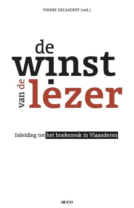 De winst van de lezer : inleiding tot het boekenvak in Vlaanderen