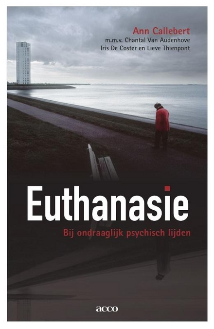 Euthanasie bij ondraaglijk psychisch lijden : een onaf verhaal