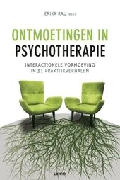 Ontmoetingen in psychotherapie : interactionele vormgeving in 31 praktijkverhalen