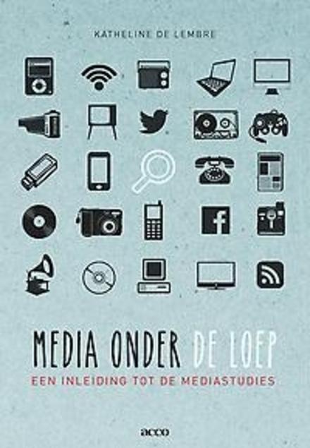 Media onder de loep : een inleiding tot de mediastudies
