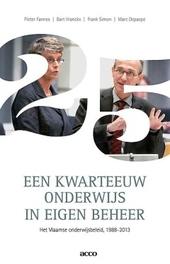 Een kwarteeuw onderwijs in eigen beheer : het Vlaamse onderwijsbeleid 1988-2013