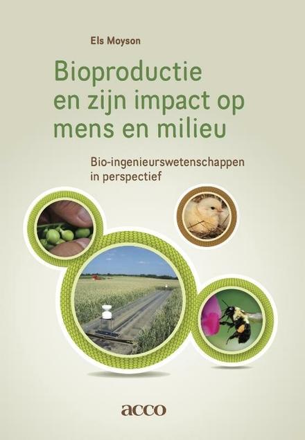 Bioproductie en zijn impact op mens en milieu : bio-ingenieurswetenschappen in perspectief