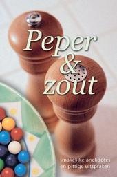 Peper en zout : smakelijke anekdotes en pittige uitspraken