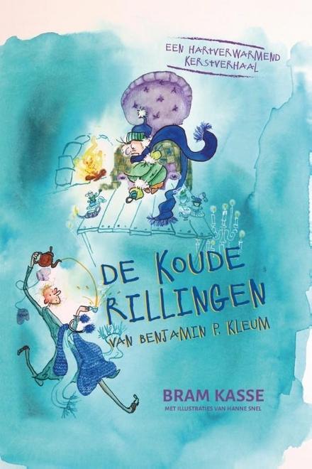 De koude rillingen van Benjamin P. Kleum : een hartverwarmend kerstverhaal