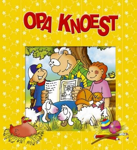 Opa Knoest vertelt het paasverhaal