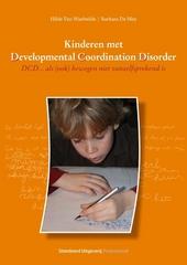Kinderen met Developmental Coordination Disorder : DCD ... als (ook) bewegen niet vanzelfsprekend is