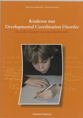 Kinderen met Developmental Coordination Disorder : als (ook) bewegen niet vanzelfsprekend is