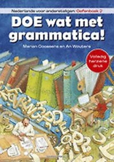 Doe wat met grammatica! : Nederlands voor anderstaligen. Oefenboek 2