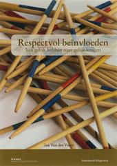 Respectvol beïnvloeden : van gelijk hebben naar gelijk krijgen