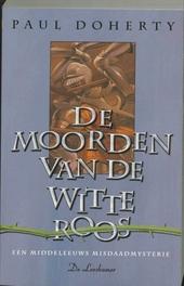 De moorden van de witte roos : een middeleeuws misdaadverhaal