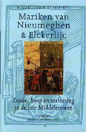Mariken van Nieumeghen & Elckerlijc : zonde, hoop en verlossing in de late Middeleeuwen