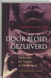 Door bloed gezuiverd : eerwraak bij Turken in Nederland