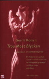 Trou moet blycken, of Opnieuw in liefde bloeyende : de Nederlandse poëzie van de twaalfde tot en met de eenentwint...
