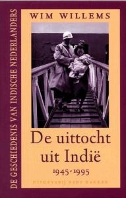De uittocht uit Indië 1945-1995