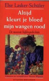 Altijd kleurt je bloed mijn wangen rood : de mooiste liefdesgedichten