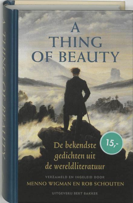 A thing of beauty : de bekendste gedichten uit de wereldliteratuur