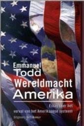 Wereldmacht Amerika : essay over het verval van het Amerikaanse systeem