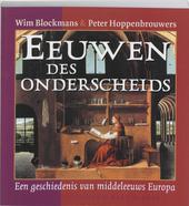 Eeuwen des onderscheids : een geschiedenis van middeleeuws Europa