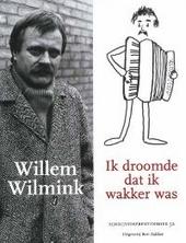 Willem Wilmink : ik droomde dat ik wakker was