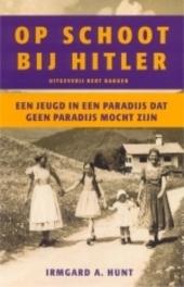 Op schoot bij Hitler : een jeugd in een paradijs dat geen paradijs mocht zijn