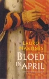 Bloed in april : Florence en de samenzwering tegen de Medici