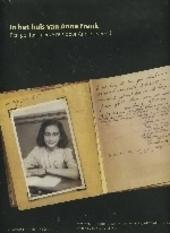 In het huis van Anne Frank : een geïllustreerde reis door Annes wereld