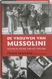 De vrouwen van Mussolini : achter de façade van het fascisme