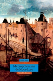 Metropolen aan de Noordzee : de geschiedenis van Nederland 1100-1560