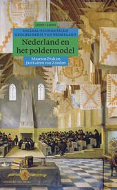 Nederland en het poldermodel : sociaal-economische geschiedenis van Nederland 1000-2000