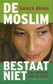 De moslim bestaat niet : een zoektocht naar de islam