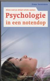 Psychologie in een notendop : alles wat je altijd wilde weten over psychologie